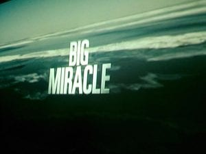Big Miracle Movie 7.9.17