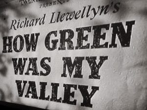 How Green Was My Valley Movie 3.17.18