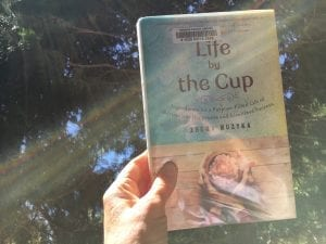 Life by the Cup Book May 2018